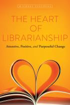 The Heart of Librarianship: Attentive, Positive, and Purposeful Change