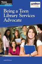 Book cover: Being a Teen Library Services Advocate