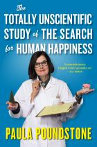 """""""The Totally Unscientific Study of the Search for Human Happiness"""""""