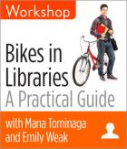Bikes in Libraries: A Practical Guide Workshop