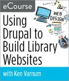 Using Drupal to Build Library Websites eCourse