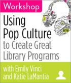 Using Pop Culture to Create Great Library Programs