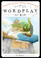 Wordplay for Kids: A Sourcebook of Poems, Rhymes, and Read-Alouds