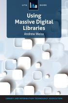 Using Massive Digital Libraries: A LITA Guide