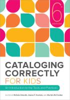 book cover for Cataloging Correctly for Kids: An Introduction to the Tools and Practices, Sixth Edition