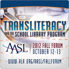 Transliteracy and the School Library Program, Oct. 12-13, 2012
