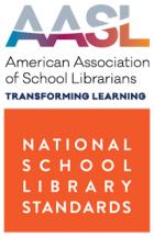American Association of School Librarians (AASL) National School Library Standards