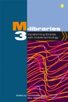 M-Libraries 3: Transforming Libraries with Mobile Technology