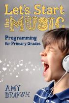 Let's Start the Music: Programming for Primary Grades