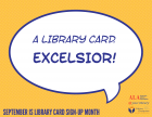A Library Card. Excelsior! (word balloon)
