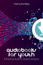 Audiobooks for Youth: A Practical Guide to Sound Literature