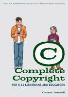 Complete Copyright for K–12 Librarians and Educators