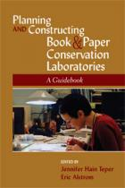 """cover of new ALCTS publication """"Planning and Constructing Book & Paper Conservation Laboratories: A Guidebook"""" edited by Jennifer Hain Teper and Eric Alstrom"""