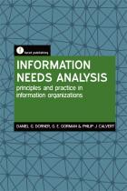 Information Needs Analysis: Principles and Practice in Information Organizations