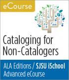 Cataloging for Non-Catalogers Advanced eCourse