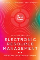 book cover for Techniques for Electronic Resource Management: TERMS and the Transition to Open