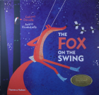 """The Fox on the Swing"""