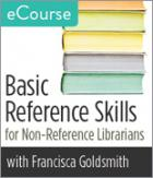 Basic Reference Skills for Non-Reference Librarians eCourse