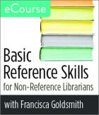 eCourse: Basic Reference Skills for Non-Reference Librarians