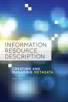Information Resource Description: Creating and Managing Metadata