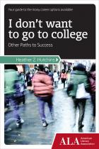 I Don't Want to Go to College: Other Paths to Success