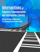 Intersections of Scholarly Communication and Information Literacy