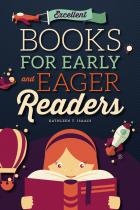 Excellent Books for Early and Eager Readers