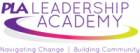 PLA Leadership Academy: Navigating Change, Building Community