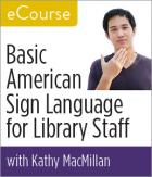 eCourse: MacMillan, American Sign Language for Library Staff