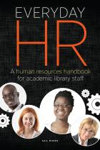 Everyday HR: A Human Resources Handbook for Academic Library Staff