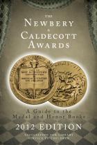 The Newbery and Caldecott Awards: A Guide to the Medal and Honor Books, 2012 Edition