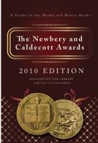 Book cover: The Newbery and Caldecott Awards 2010 edition