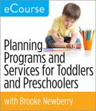 Planning Programs and Services for Toddlers and Preschoolers eCourse