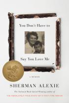 Book cover: You Don't Have to Say You Love Me by Sherman Alexie