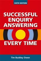 Successful Enquiry Answering Every Time, Sixth Edition