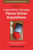 Cover of Guide to Implementing and Managing Patron-Driven Acquisitions