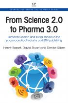 From Science 2.0 to Pharma 3.0: Semantic Search and Social Media in the Pharmaceutical Industry and STM Publishing