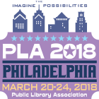 PLA 2018 Conference - Philadelphia - March 20-24, 2018 - Public Library Association