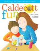 Caldecott Fun: Poems, Songs, and Games with Caldecott Winners