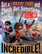 The Incredibles Library Card Sign-up Month poster image