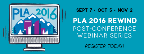 PLA 2016 - Sept 7, Oct 5, Nov 2 - PLA 2016 Rewind: Post-Conference Webinar Series - Register today! - http://www.ala.org/pla/onlinelearning/webinars/pla2016rewind