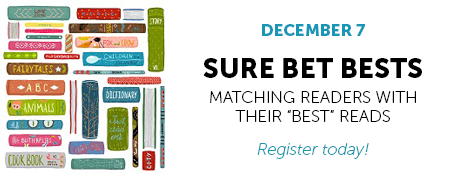 """December 7, 2016 - Sure Bet Bests: Matching Readers with Their """"Best"""" Readers - Register today! - http://www.ala.org/pla/onlinelearning/webinars/membersonly2016"""