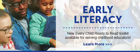 Early Literacy - New Every Child Ready to Read toolkit available for serving childhood educators! - Learn more at http://www.alastore.ala.org/detail.aspx?ID=11997