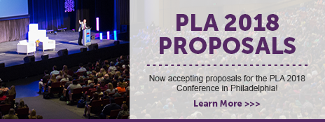 PLA 2018 Proposals - Now accepting proposals for the PLA 2018 Conference in Philadelphia! - Learn more at http://www.placonference.org/proposals/