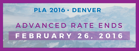 PLA 2016 - Denver - Advanced Registration Ends February 26, 2016 - http://www.placonference.org/registration/