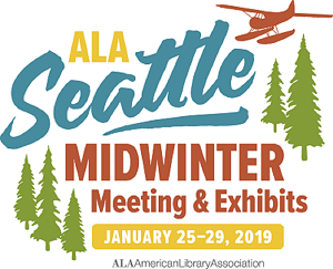 ALA Seattle Midwinter Meeting & Exhibition, January 25-29, 2019 - American Library Association