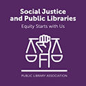 Social Justice and Public Libraries: Equity Starts with Us