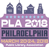 PLA 2018 - Philadelphia - March 20-24, 2018 - Public Library Association