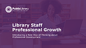 Public Library Association - Library Staff Professional Growth - Introducing a New Way of Thinking about Professional Development - PowerPoint presentation cover slide