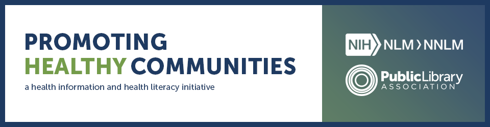 Promoting Healthy Communities: A Health Information and Health Literacy Initiative logo